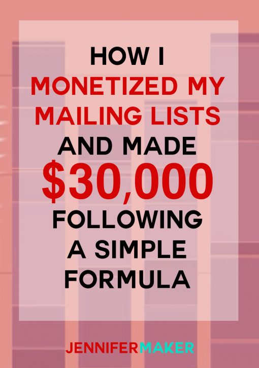 How I Monetized My Mailing Lists and Made $30,000 | blogging resources | list building