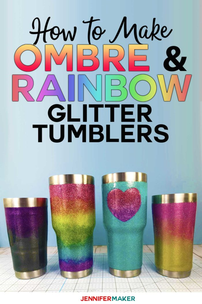 Ombre Glitter Tumbler Tutorial + Rainbow Glitter Tumblers, too! Perfect for personalization with your Cricut #glitter #tumblers #cricut
