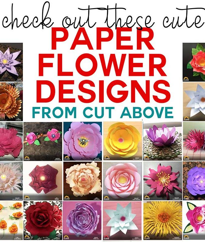 Super cute paper flowers designed by students in the CUT ABOVE SVG Design Course at JenniferMaker.com