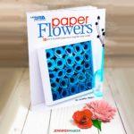 DIY Paper Flowers Book Now Blooming on Bookshelves