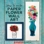 How to make paper flower wall art -- Mason jars and vases! #cricutmade #cricutdesignspace #paperflowers
