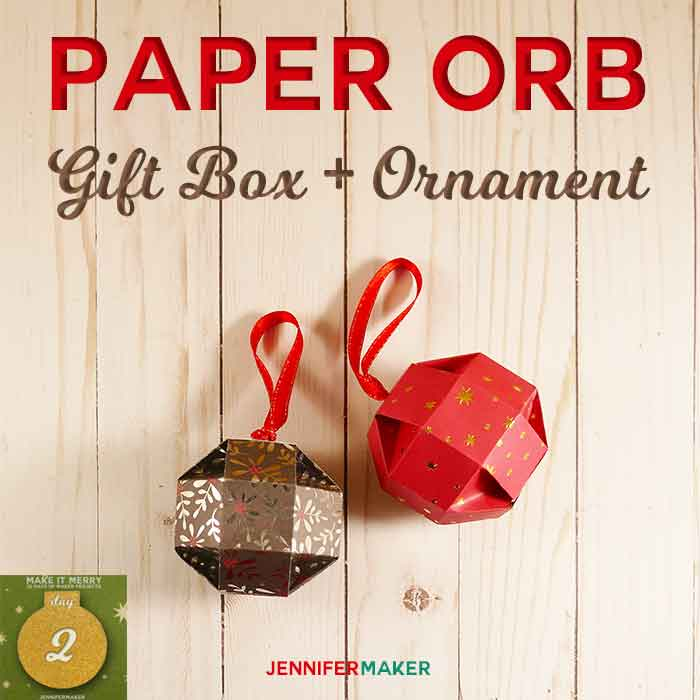 Paper Orb Gift Box + Ornament | Free Papercraft Pattern and SVG Cut File | Cricut | Christmas Box | #christmasdecor