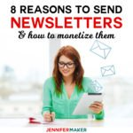 8 Reasons to Send Newsletters and How to Monetize Them