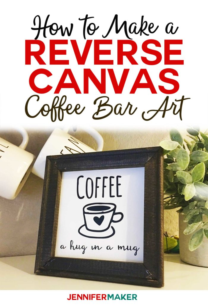 How to make reverse canvas projects: Coffee Bar Art #cricut #silhouette #vinyl #svgcutfile