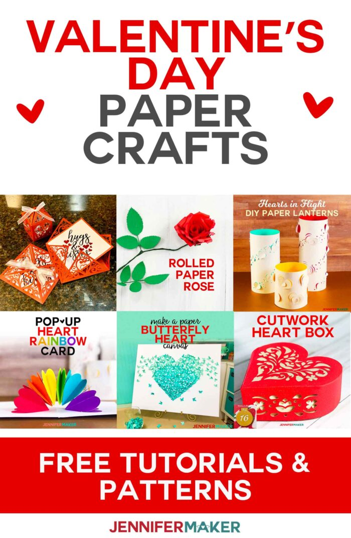 Valentine's Day Crafts from cards to paper flowers to lanterns | Free step by step tutorials and patterns | #cricut #svgcutfile #valentinesday