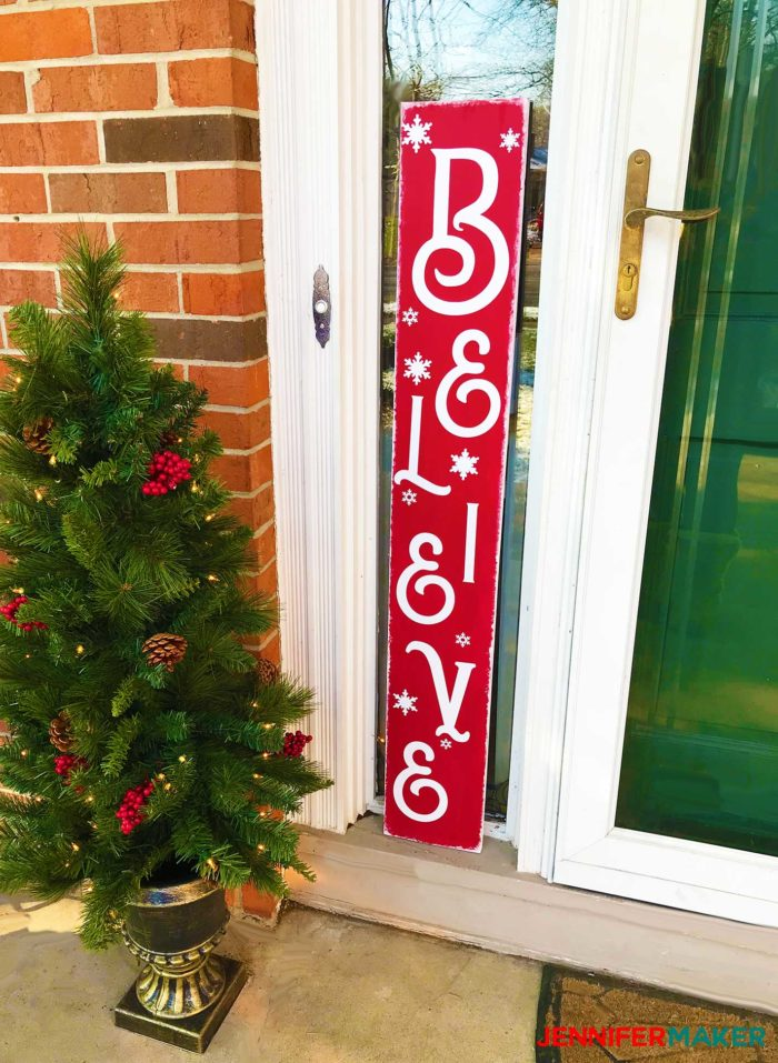 My red and white BELIEVE wood sign on my front porch